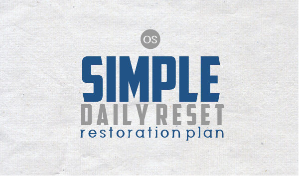 Simple Daily Reset Restoration Plan