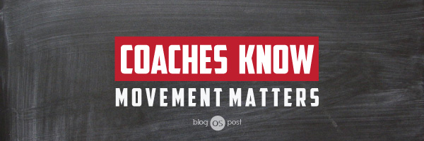 Coaches Know – Movement Matters