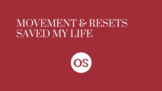 Movements & RESETS Saved My Life