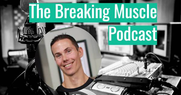Breaking Muscle Podcast – Featuring Tim Anderson – You Don't Have to Fall Apart At 30