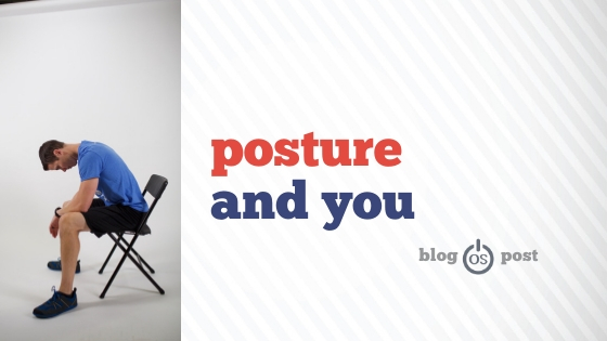 Posture and You
