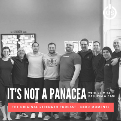Original Strength Podcast – Nerd Moment – Not A Panacea