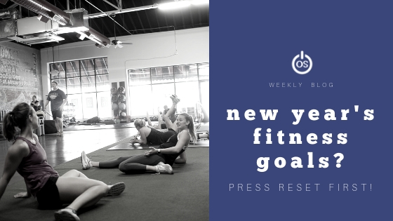 New Year's Fitness Goals? Press RESET First!