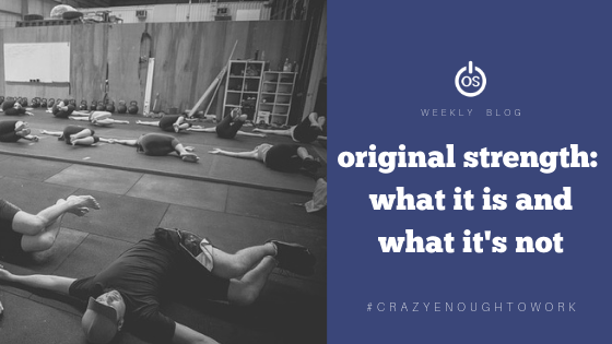 Original Strength – What It Is and What It's Not