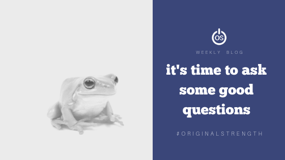 It's time to ask some good questions.